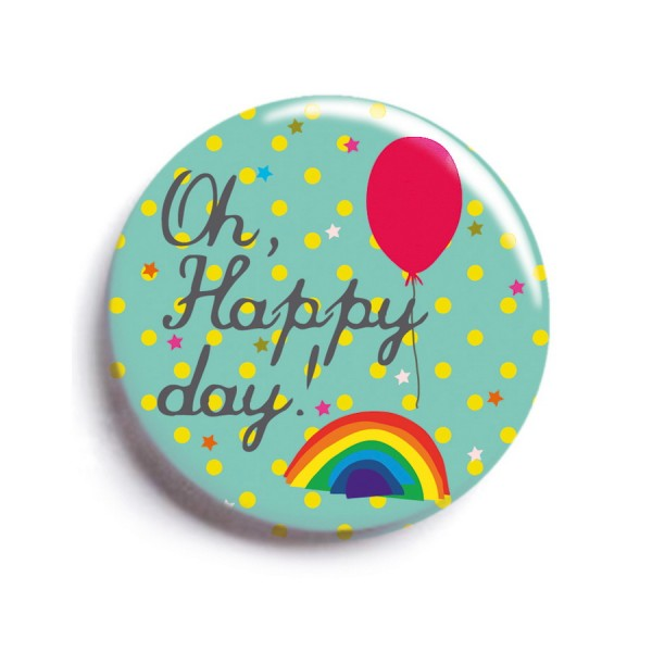 Magnet Oh Happy Days